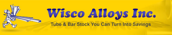 Wisco Alloys, Inc. | Tube & Bar Stock You Can Turn Into Savings